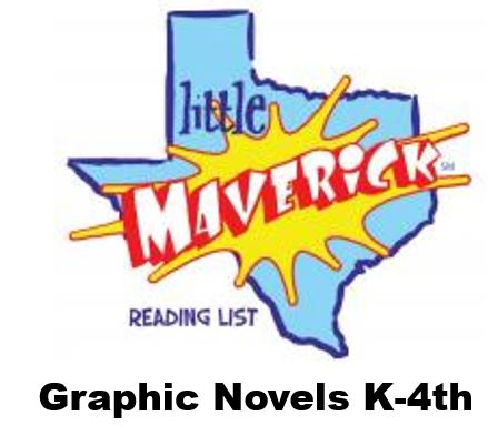Link to Texas Library Association Little Maverick graphic novel reading list for Kinder to 4th grade