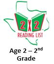 Link to Texas Library Association 2x2 reading list for age 2- 2nd grade