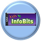 Button links to Gale Kids Infobits online periodicals for younger readers.