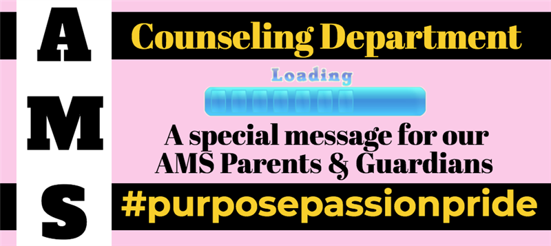 AMS Counseling Departments message to AMS parents and guardians