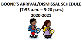 Boone's Arrival and Dismissal Schedule for the 2020-2021 school year - 7:55 a.m. to 3:20 p.m.