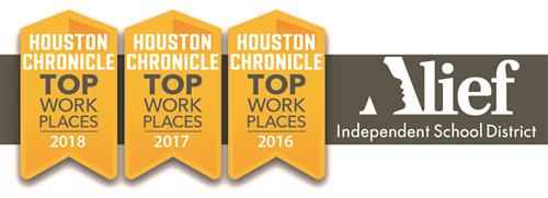 Alief ISD named one of Houston's Top Workplaces by the Houston Chronicle for 2016, 2017, and 2018.