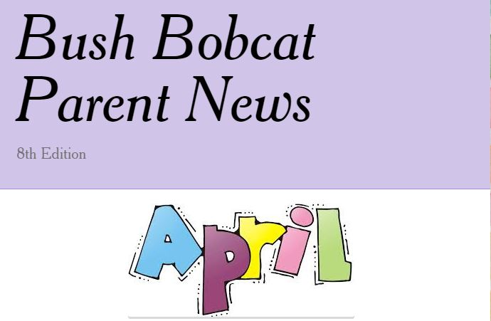 Bush Newsletter. Learn about things happening at Bush Elementary this month.