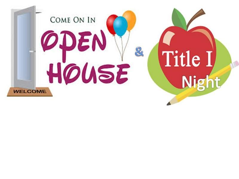 Open House and Title I Night (Friday, September 20, from 5:00 p.m. to 7:00 p.m.)