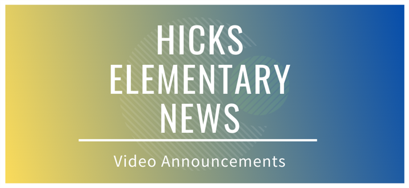Hicks Elementary Video Announcements