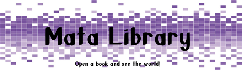 "Graphic with text for Mata Library - ""Open a book and see the world"""
