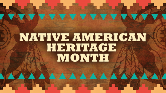 November is Native American Heritage History Month