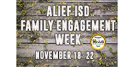 Family Engagement Week is November 18- 22. Join us as we celebrate our Alief families.