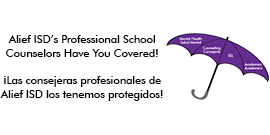 Alief ISD Professional School Counselors Have You Covered with umbrella in English and Spanish