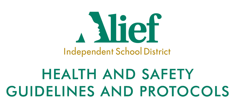 Alief Independent School District Health and Safety Guidelines and Protocols