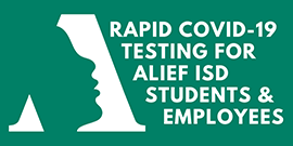 RAPID COVID-19 TESTING FOR ALIEF ISD STUDENTS & EMPLOYEES