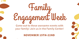 Family Engagement Week Nov 19-22 Come out to these awesome events with your family!