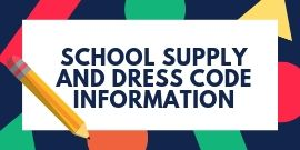 School Supply and Dress Code Information