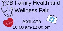 YGB Family Health and Wellness Fair April 27th 10:00 am to 12:00 pm